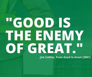 -Good_is_the_enemy_of_great.-_-_Jim_Collins_zero_is_the_enemy_of_safe.jpg