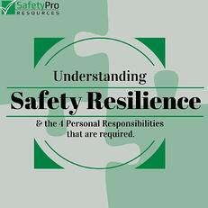 The_4_Personal_Responsibilities_That_Are_Required_For_Safety_Resilience_by_SafetyPro_Resources.jpg